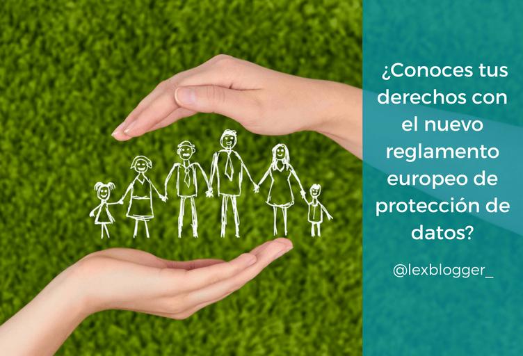 Conoces tus derechos con el nuevo reglamento europeo de protección de datos - LEXblogger
