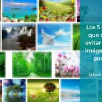 Los 5 errores que debes evitar si usas imágenes de google