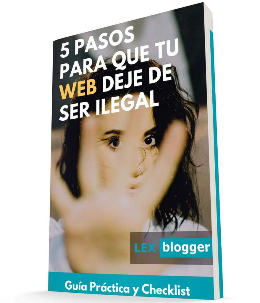5 pasos para que tu web deje de ser ilegal - LEXblogger
