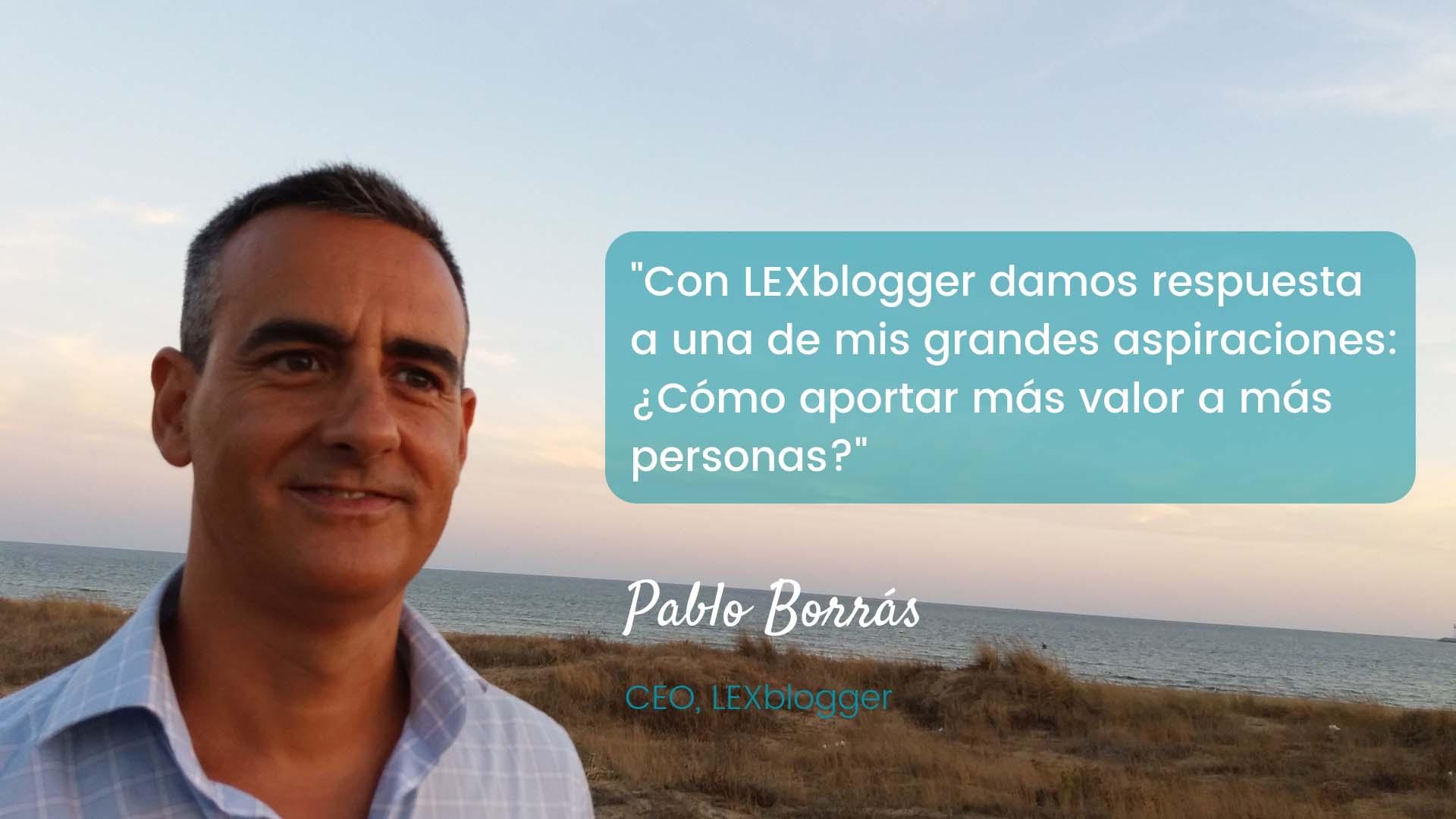 Cómo aportar mas valor a mas personas - Pablo Borrás